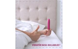Vibratör nasıl kullanılır